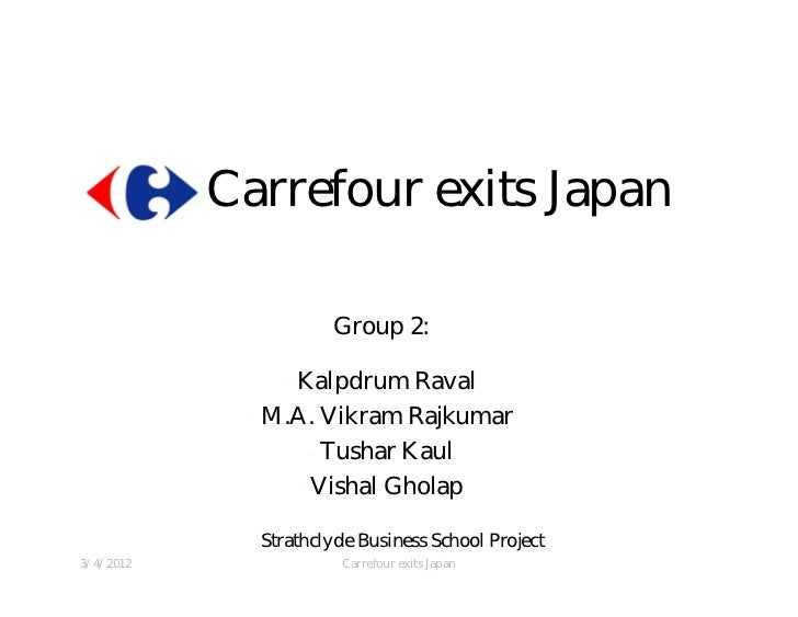 carrefour japan case study Previous case study previous case study  carrefour – taiwan berndes overview carrefour operates almost 100 stores across taiwan, with annual turnover of around 2 billion usd in the relatively small taiwan market, it is a major player and very respected they have been a long term tcc client, building a platform focused on safe.