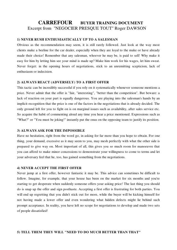 "CARREFOUR                       BUYER TRAINING DOCUMENT       Excerpt from ""NEGOCIER PRESQUE TOUT"" Roger DAWSON1) NEVER RU..."