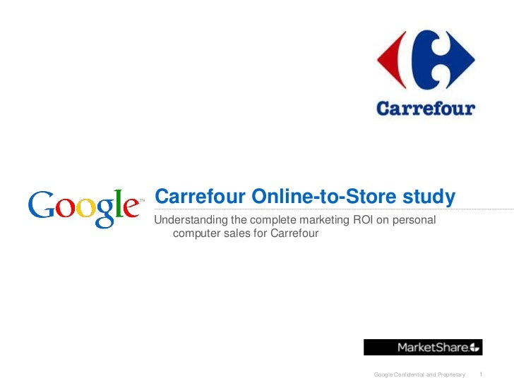 Carrefour Online-to-Store studyUnderstanding the complete marketing ROI on personal   computer sales for Carrefour        ...
