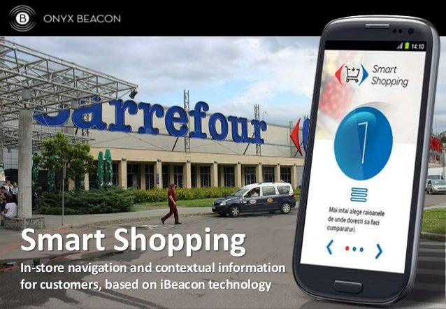 Smart Shopping In-store navigation and contextual information for customers, based on iBeacon technology