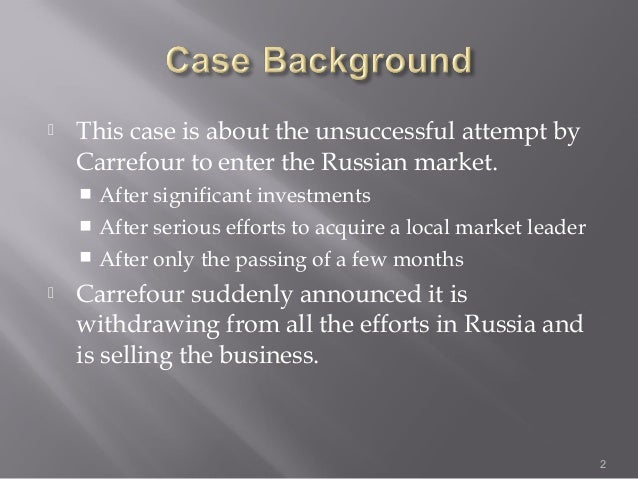 carrefour s misadventure in russia This case was written by p indu, under the direction of vivek gupta, ibs center for management research it was compiled from published sources, and is.