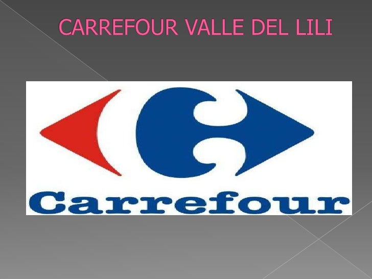 CARREFOUR VALLE DEL LILI <br />