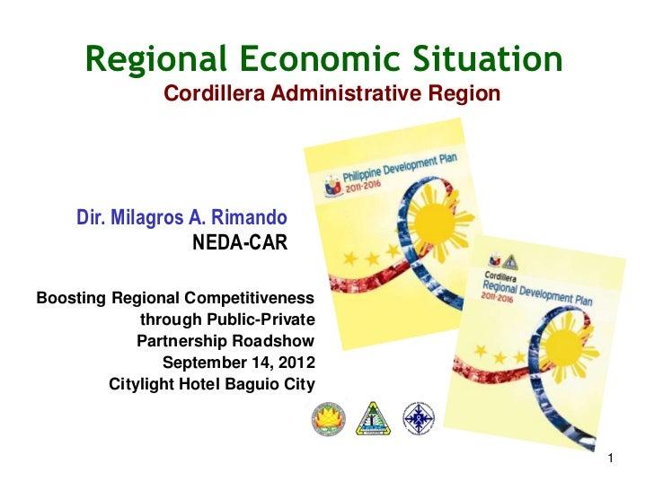 Regional Economic Situation                Cordillera Administrative Region     Dir. Milagros A. Rimando                  ...