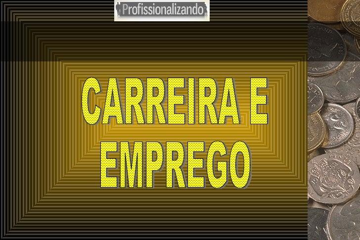 CARREIRA E EMPREGO