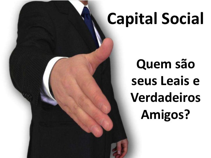 Capital MoralQual a imagemque vocêprojeta?Quais são asqualidadespelas quais você éconhecido?
