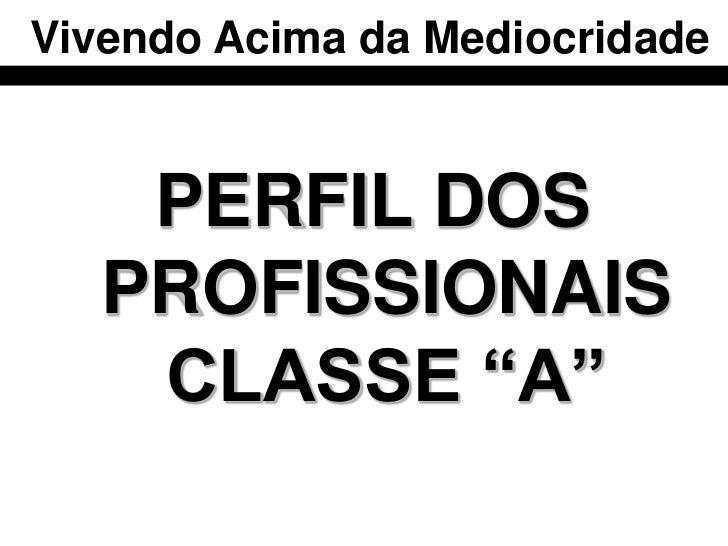 Classe B-           Classe ASou insubstituível   Pró ativo Classe C            Classe B+ Não acredito           Não consig...