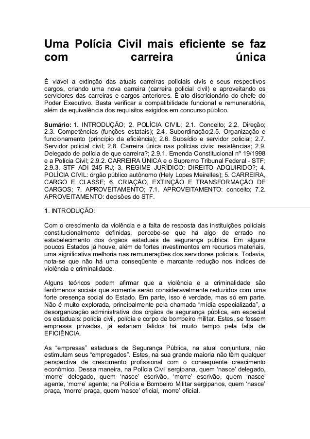 Uma Polícia Civil mais eficiente se fazcom           carreira            únicaÉ viável a extinção das atuais carreiras pol...