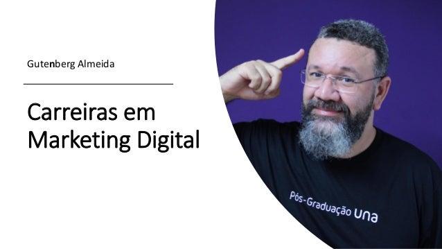 Carreiras em Marketing Digital Gutenberg Almeida