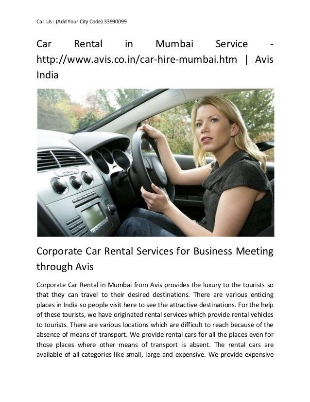 Call Us : (Add Your City Code) 33990099  Car Rental in Mumbai Service http://www.avis.co.in/car-hire-mumbai.htm | Avis Ind...