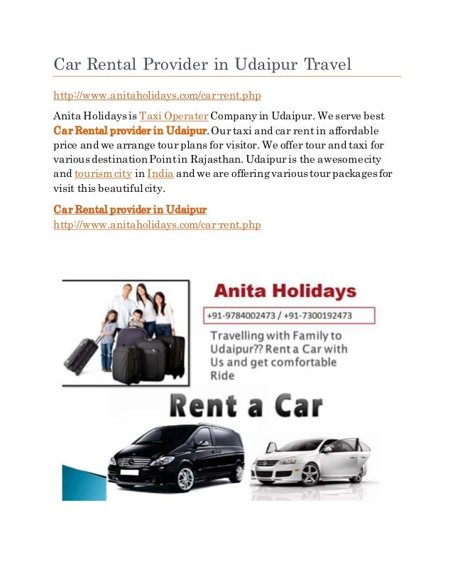 Car Rental Provider in Udaipur Travel http://www.anitaholidays.com/car-rent.php Anita Holidays is Taxi OperaterCompanyin U...