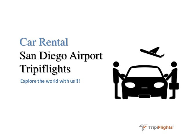Follow Your Passion - Travel Made Easy With Car Rental in San Diego -…