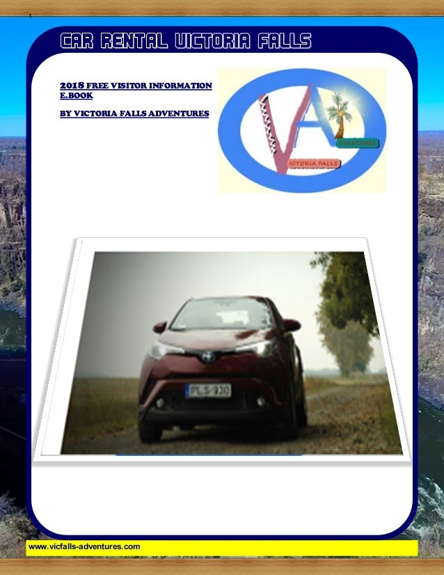 """1 www.vicfalls-adventures.com 2018 FREE VISITOR INFORMATION E.BOOK BY VICTORIA FALLS ADVENTURES """"To catch the reader's att..."""