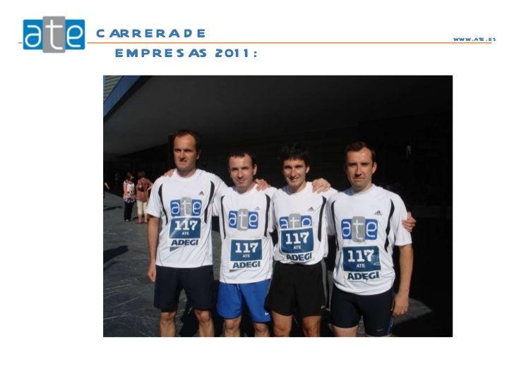 <ul><li>CARRERA DE EMPRESAS 2011:  </li></ul>www.ate.es