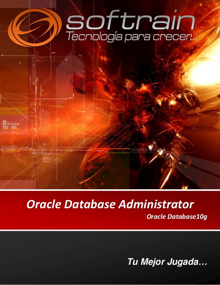 Oracle Database Administrator                    Oracle Database10g                 Tu Mejor Jugada…