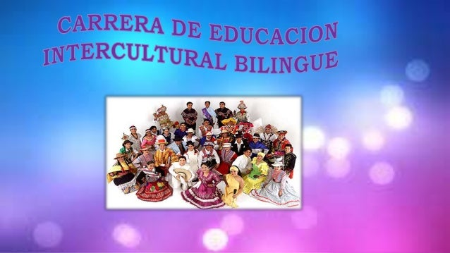 """""""La Educación Intercultural Bilingüe es la modalidad del sistema educativo de los niveles de Educación Inicial, Primaria y..."""