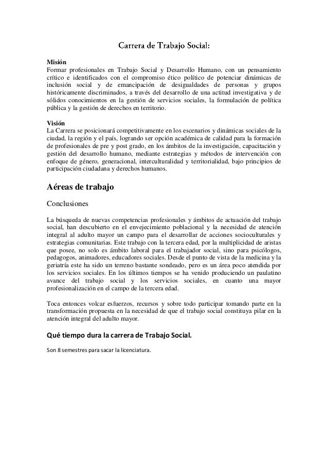 MisiónFormar profesionales en Trabajo Social y Desarrollo Humano, con un pensamientocrítico e identificados con el comprom...