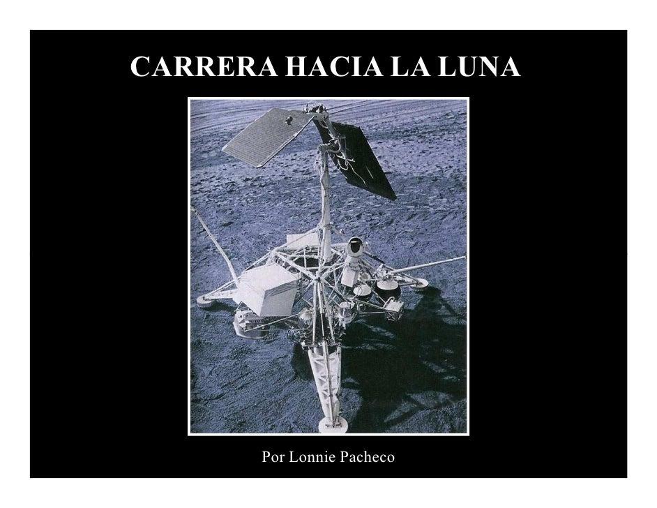 CARRERA HACIA LA LUNA            Por Lonnie Pacheco