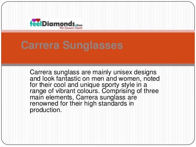 Carrera Sunglasses  Carrera sunglass are mainly unisex designs  and look fantastic on men and women, noted  for their cool...