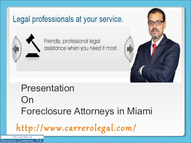 http://www.carrerolegal.com/ Presentation On Foreclosure Attorneys in Miami