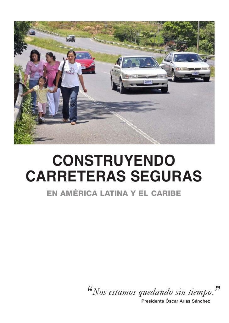 """CONSTRUYENDO CARRETERAS SEGURAS   EN AMÉRICA LATINA Y EL CARIBE               """"   Nos estamos quedando sin tiempo.        ..."""