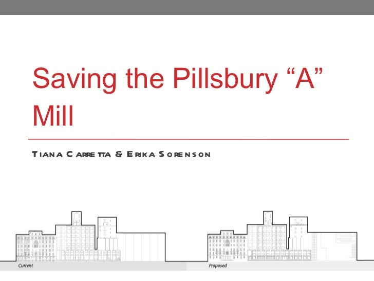 "Saving the Pillsbury ""A"" Mill Tiana Carretta & Erika Sorenson"