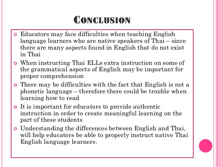 conclusion of english language Adapted from uw expository writing program handouts introductions &  conclusions there is no formula for writing effective introductions and  conclusions—but.