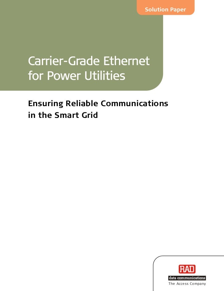 Solution PaperCarrier-Grade Ethernetfor Power UtilitiesEnsuring Reliable Communicationsin the Smart Grid                  ...