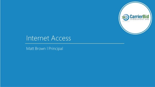Internet Access Matt Brown l Principal