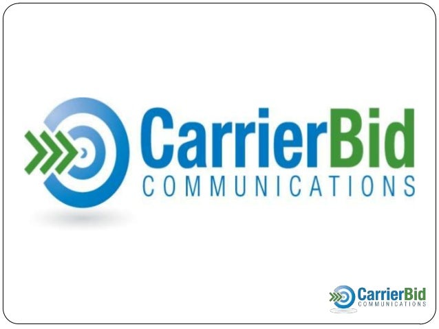 CarrierBid:  CarrierBid helps companies make informed decisions and provides:  Customer advocacy  Independent expertise...