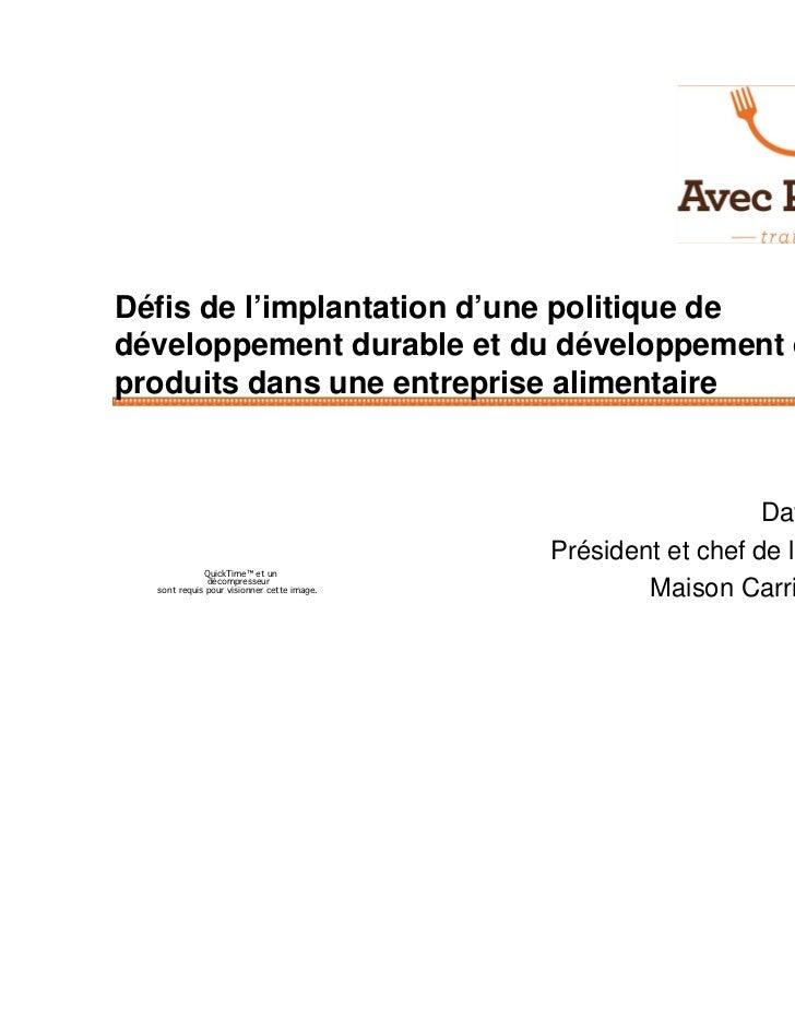 Défis de l'implantation d'une politique dedéveloppement durable et du développement deproduits dans une entreprise aliment...