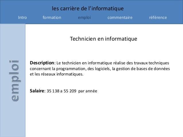 les carrière de l'informatiqueIntro         formation          emploi          commentaire           référence            ...