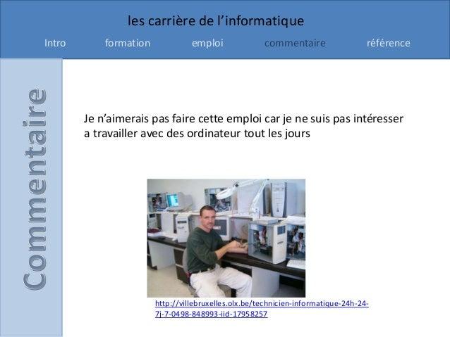 les carrière de l'informatiqueIntro       formation             emploi              commentaire                  référence...