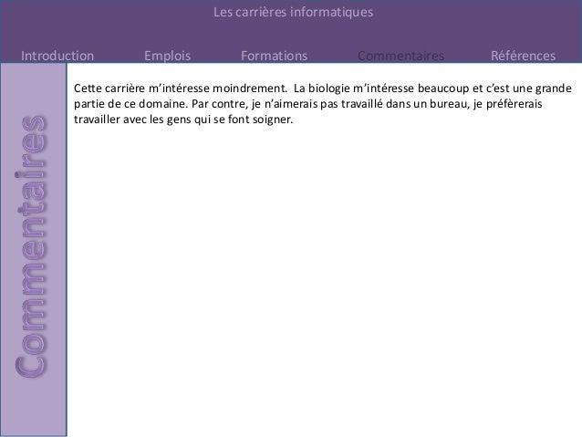 Les carrières informatiquesIntroduction         Emplois          Formations            Commentaires             Références...