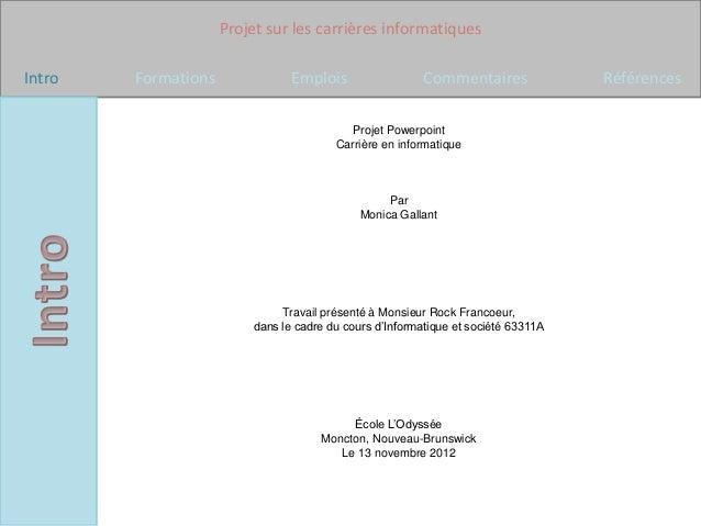 Projet sur les carrières informatiquesIntro   Formations              Emplois                  Commentaires              R...