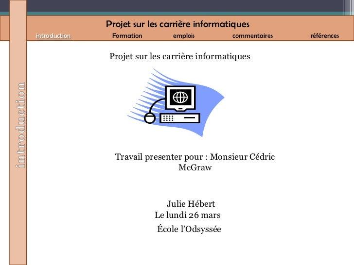 Projet sur les carrière informatiquesintroduction    Formation       emplois        commentaires   références             ...