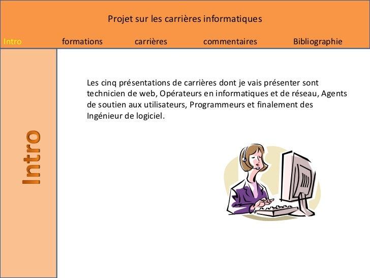 Projet sur les carrières informatiquesIntro   formations         carrières        commentaires           Bibliographie    ...