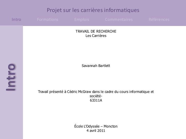 TRAVAIL DE RECHERCHE <br />Les Carrières <br />Savannah Bartlett<br />Travail présenté à Cédric McGraw dans le cadre du co...