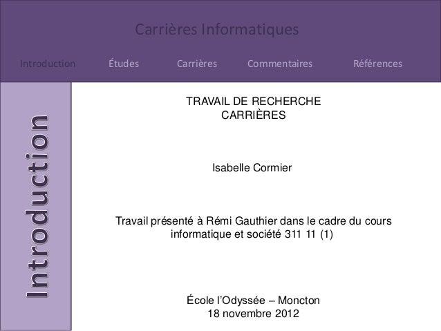 Carrières InformatiquesIntroduction   Études       Carrières     Commentaires         Références                          ...