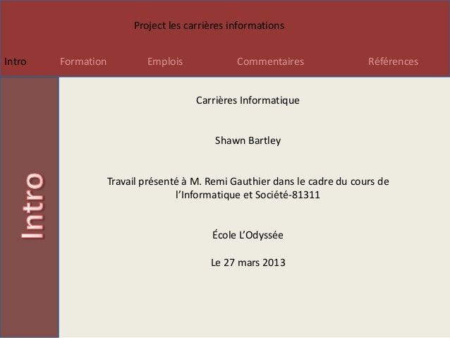 Project les carrières informationsIntro   Formation       Emplois             Commentaires                Références      ...