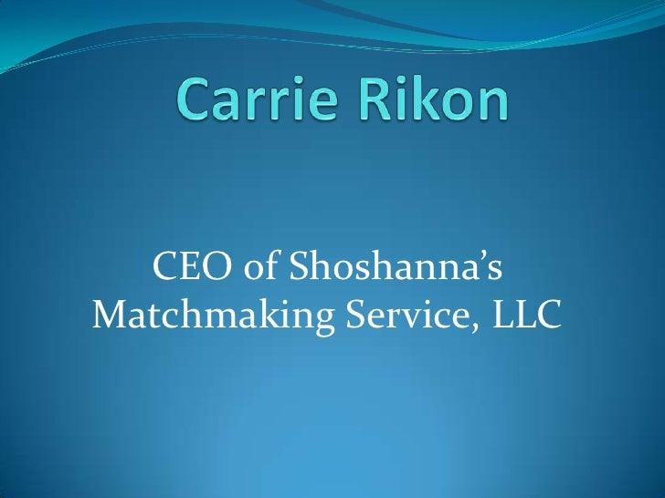 Shoshanna  s matchmaking service matchmaking Sverige