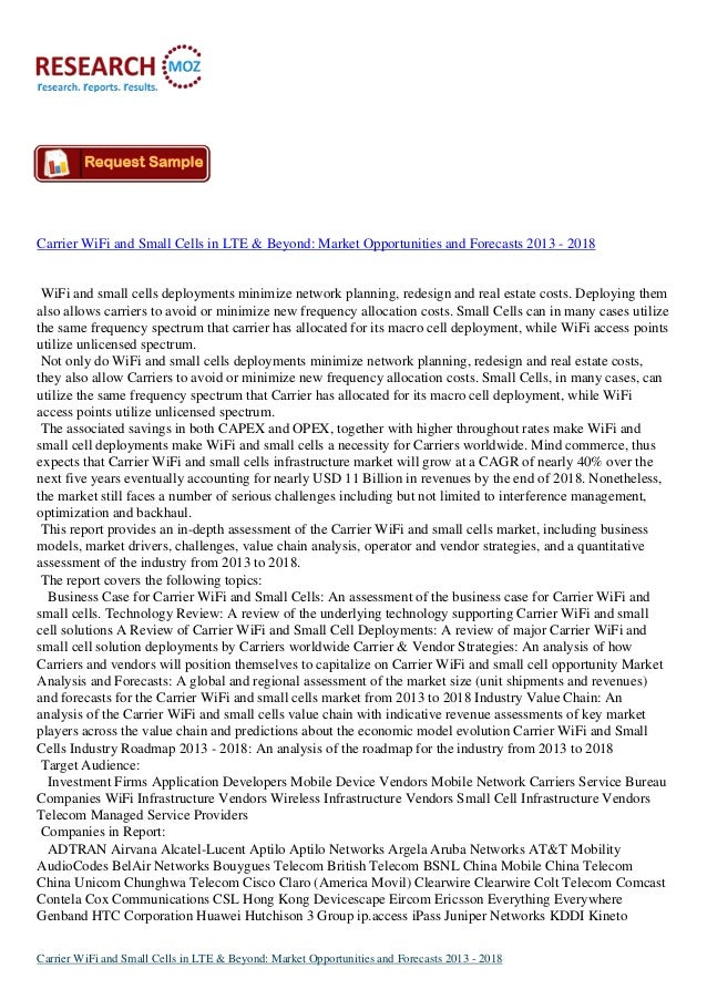 Carrier WiFi and Small Cells in LTE & Beyond: Market Opportunities and Forecasts 2013 - 2018 WiFi and small cells deployme...