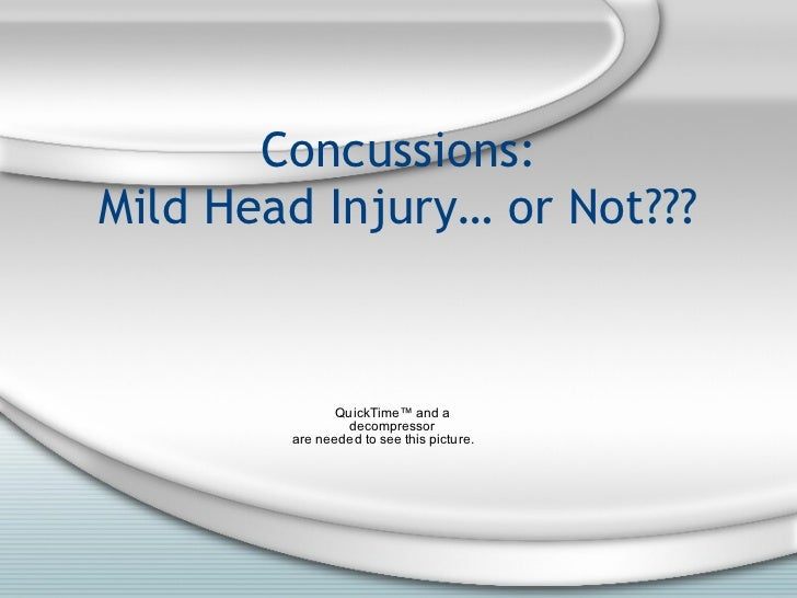 Concussions: Mild Head Injury… or Not???