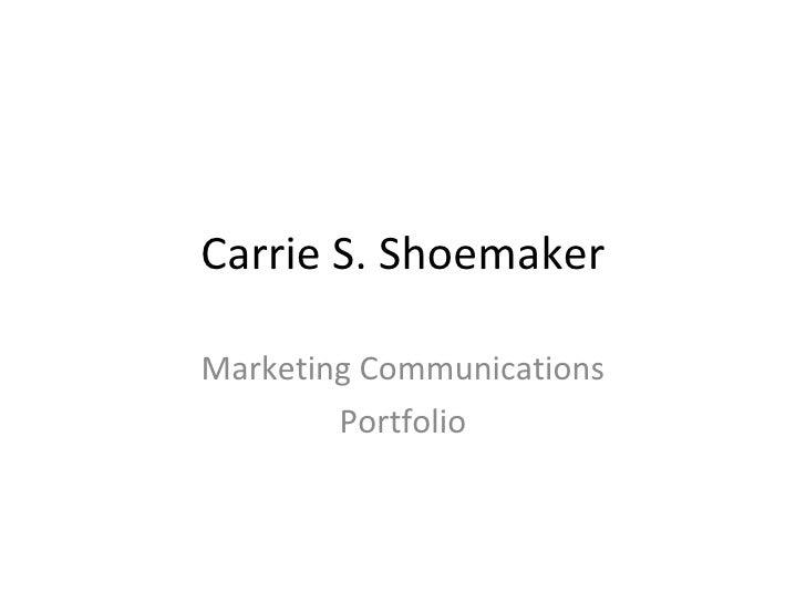 Carrie S. Shoemaker Marketing Communications Portfolio