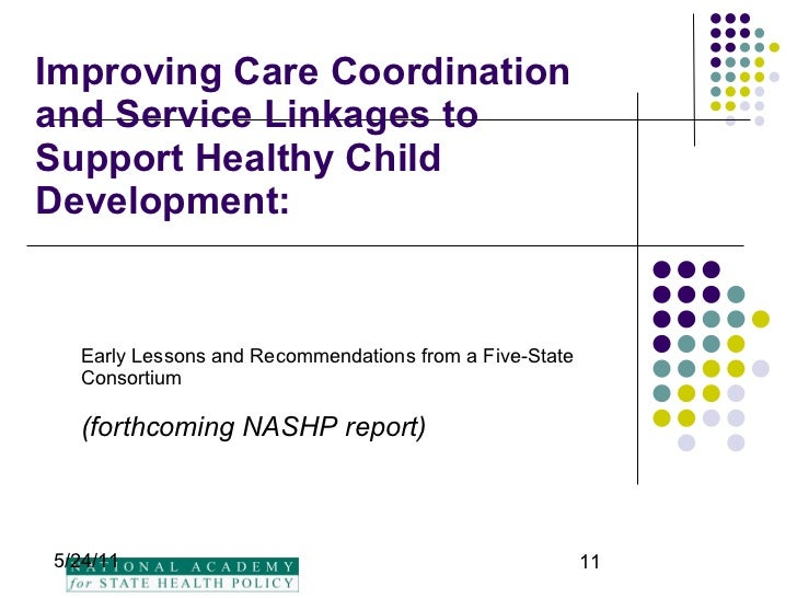 Improving Care Coordination and Service Linkages to Support Healthy Child Development: Early Lessons and Recommendations f...
