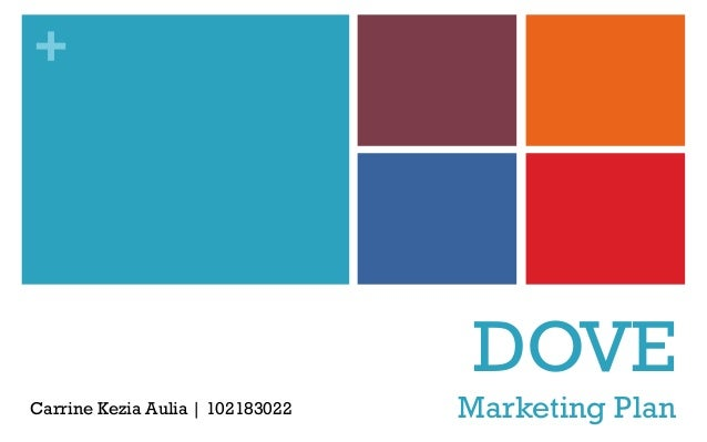 + DOVE Marketing PlanCarrine Kezia Aulia | 102183022