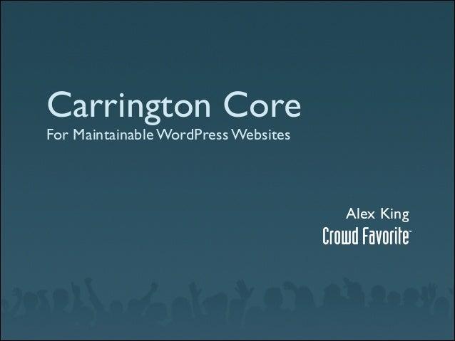 Carrington Core For Maintainable WordPress Websites  Alex King