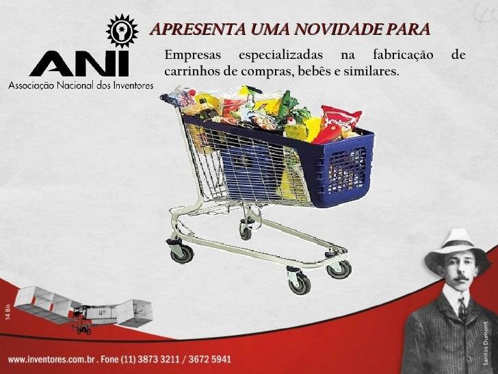 APRESENTA UMA NOVIDADE PARA Empresas especializadas na fabricação      de carrinhos de compras, bebês e similares.