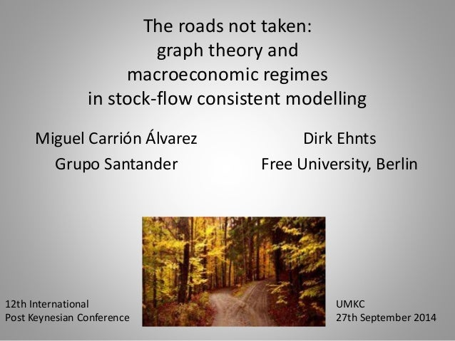 The roads not taken:  graph theory and  macroeconomic regimes  in stock-flow consistent modelling  Miguel Carrión Álvarez ...