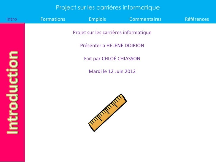 Project sur les carrières informatiqueIntro   Formations          Emplois            Commentaires   Références            ...