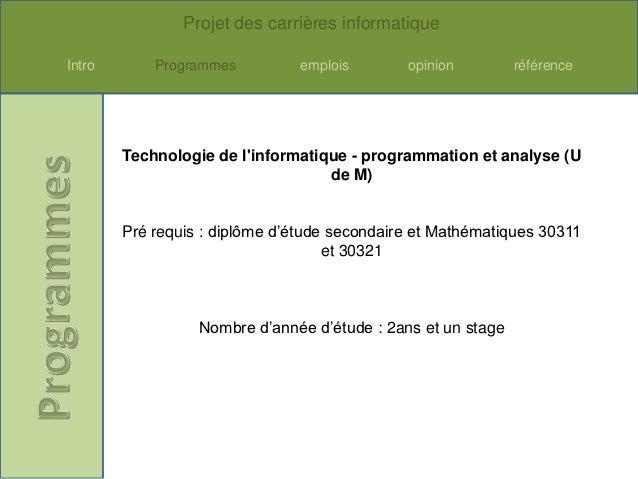 Projet des carrières informatiqueIntro       Programmes          emplois       opinion         référence        Technologi...